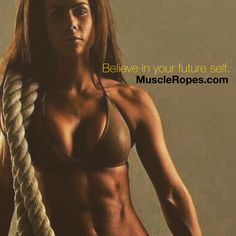 Monday Motivation. Do you believe? Get your Muscle Rope today. --> http://muscleropes.com/shop-products/