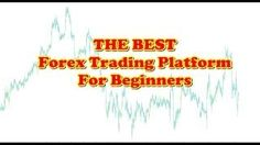 Best forex trading platform for beginners 2016 [Tags: FOREX BEGINNER 2016 Beginners Best Forex Platform Trading]