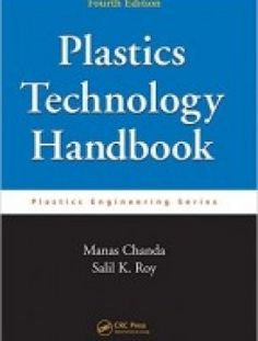 Plastics Technology Handbook, Fourth Edition - Free eBook Online