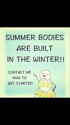 why not get in touch. losing weight in the winter! Be happy this summer xx