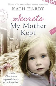 Secrets My Mother Kept: Amazon.co.uk: Kath Hardy: 9781444763256: Books