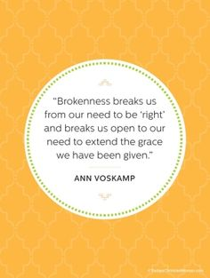 "Ann Voskamp on how brokenness breaks us from our need to be ""right."""