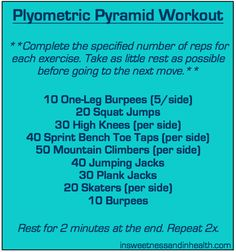 Plyometric Pyramid Workout from In Sweetness and in Health.