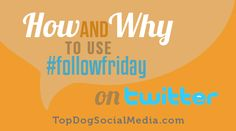 How & Why To Use #FollowFriday on Twitter http://topdogsocialmedia.com/followfriday-on-twitter/
