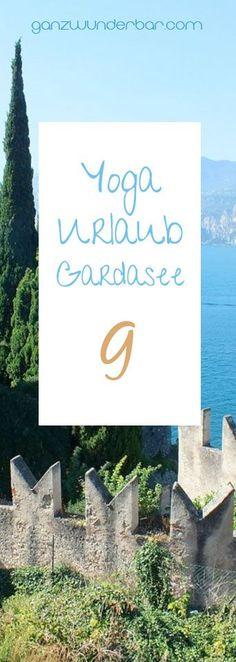 """Anzeige · Heute möchte ich dir gerne die Blogparade """"Lieblingsplätze am Gardasee"""" von dem Blog """"Lieblingsspot"""" vorstellen. Ich zeige dir in meinem Artikel eine wunderbare Yogareise am Lago di Garda, bei der du so richtig am See deine Seele baumeln lassen"""