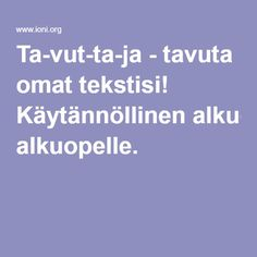 Ta-vut-ta-ja - tavuta omat tekstisi! Käytännöllinen alkuopelle. Grade 1, Special Education, Literature, Language, Classroom, Teacher, Writing, Learning, School