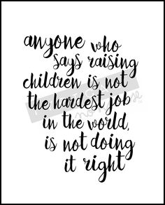 The most rewarding job, as well. ❤️