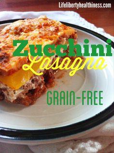 Zucchini Lasagna - Grain-Free!
