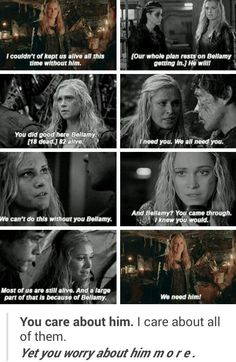 """YOU CARE ABOUT HIM"" ""YET YOU WORRY ABOUT HIM MORE"" OMG!! MY FEELS #Bellarke !! HAPPY THE 100 DAY! #The100"