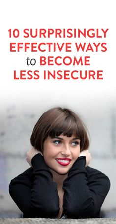 10 Surprisingly Effective Ways to Become Less Insecure