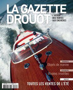 Gazette Drouot N°27, 10/07/2015. #ArtMarket #Magazine #Une #Enchères #Bateau #Canot #Riva #Luxe