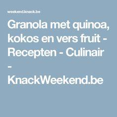 Granola met quinoa, kokos en vers fruit - Recepten - Culinair - KnackWeekend.be
