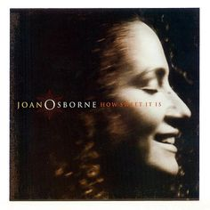 joan osborne how sweet it