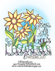"FREE downloadable printable of Ephesians 2:10 (+ 5 more gorgeous scripture-themed works of art) -- just sign up for The Cure for the ""Perfect"" Life 5-Day Braver Living Devo series! bit.ly/5DBLD"