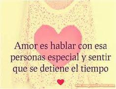 Amor es hablar con esa personas especial y sentir que se detiene el tiempo ♥