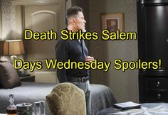 """Days of Our Lives"" (DOOL) spoilers for tomorrow's episode, Wednesday, May 11, tease that the virus will claim the life of one Salem resident"