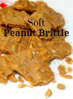 Softy Brittle - My Favorite Peanut Brittle | Wives with Knives