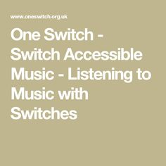 One Switch - Switch Accessible Music - Listening to Music with Switches