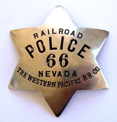 The Western Pacific RR Co. Police badge #66 Nevada. Made by Irvine & Jachens circa 1930.