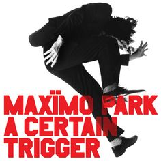 A Certain Trigger (Maxïmo Park) by Yes Studio