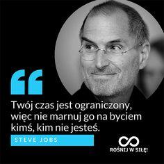 """Twój czas jest ograniczony, więc nie marnuj go na byciem kimś, kim nie jesteś"""". – Steve Jobs #rosnijwsile #rozwój #motywacja #sukces #inspiracja #sentencje #myśli #aforyzmy #quotes #cytaty Life Lesson Quotes, Life Lessons, Life Quotes, Quotes Quotes, Business Motivational Quotes, Business Quotes, Inspirational Quotes, Steve Jobs, Country Music Quotes"""