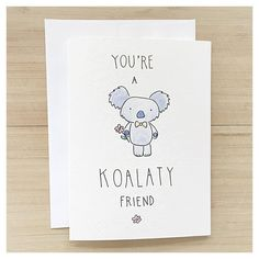 You're A KOALATY Friend - koala bear, punny birthday cards, birthday bear card, watercolour koala, punny, animal pun, pun card, punny card