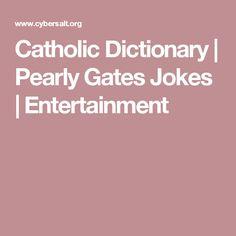 Catholic Dictionary | Pearly Gates Jokes | Entertainment
