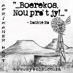 Afrikanerhart - die trekpad van 'n nasie Afrikaanse Quotes, Inspirational Words Of Wisdom, Morning Greetings Quotes, Wedding Quotes, My Land, Printed Tees, Positive Thoughts, Verses, Language