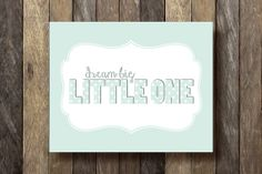 Dream Big Little One  Printable 8x10  Mint by TheLionAndTheLark, $5.00