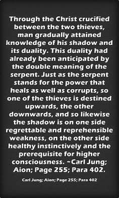 Through the Christ crucified between the two thieves, man gradually attained knowledge of his shadow and its duality. This duality had alrea. Humanistic Psychology, Jungian Psychology, Psychology Facts, Carl G Jung, Carl Jung Quotes, Wounded Healer, Meant To Be Quotes, Dark Quotes, Quotations