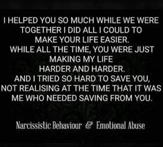 """Sadly familiar tale from my marriage, but I learnt so much about myself and life. You can pick apart the """"other guy"""" as much as you want but you'll never learn that way. Fix and build, fix and build, evaluate, & repeat! True Quotes, Great Quotes, Inspirational Quotes, Narcissistic Abuse, Emotional Abuse, True Words, Relationship Quotes, Relationships, Self Help"""