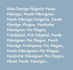 Web Design Nigeria #web #design, #web #designer, #web #design #nigeria, #web #design #lagos, #website #designer #in #lagos, #ckdigital, #ck #digital, #web #designer #in #lagos, #web #design #company #in #lagos, #web #designers #in #lagos, #website #designer #in #lagos, #best #web #design #company #in #nigeria, #best #web #design #lagos, #best #web #designers #in #lagos, #top #web #design #firm, #top #design #firms, #nigeria #web #designer, #website #design #nigeria, #e-commerce #website…
