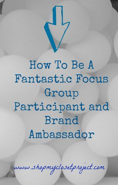 Here are some tips to help you become a fantastic focus group participant and brand ambassador