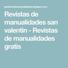 Revistas de manualidades san valentin - Revistas de manualidades gratis Valentines