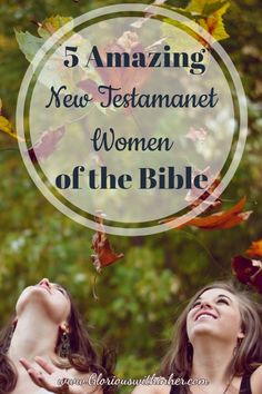 5 Amazing New Testament Women of the Bible | Glorious Within Her