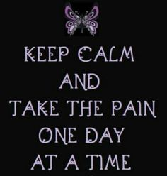 More like one nite at a time & it is tough to take it calmly some times!