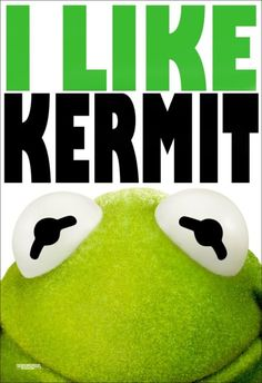 I do like Kermit. I prefer Disney princesses. Kermit And Miss Piggy, Kermit The Frog, Sesame Street Characters, Fraggle Rock, The Muppet Show, Frog And Toad, Jim Henson, Comic, Elmo