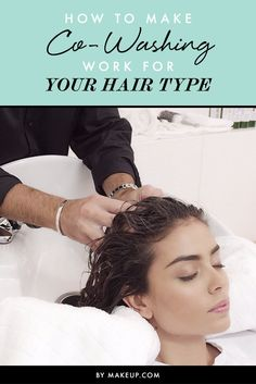 How to Make Co-Washing Work for Your Hair Type