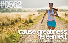 Reason To Be Fit #0562: 'cause greatness is earned.