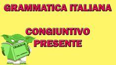 36. Grammatica italiana - Congiuntivo presente