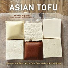 Asian Tofu Author Andrea Nguyen's Tips For Terrific Tofu at Home