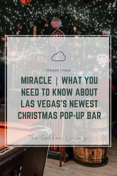 The Golden Lining – Miracle Pop Up Bar, Christmas Pops, Need To Know, Las Vegas, Travel, Life, Viajes, Last Vegas, Destinations