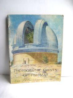Photographic Telescope Giants of Palomar 1952 Drawings The 200 Inch Dome Photographs Astrophysics Optics Astronomy Cosmology James Fassero
