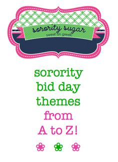 bid day theme blast!! <3 BLOG LINK:  http://sororitysugar.tumblr.com/post/45796375337/sorority-bid-day-themes-from-a-to-z#notes @Danielle Stout