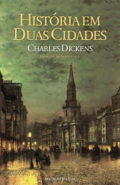 Relógio D'Água Editores: A chegar às livrarias: História em Duas Cidades, de…