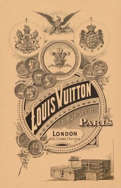 A 19th-century poster advertising Louis Vuitton's Parisflagship at 1 Rue Scribe and its London location onCharing Cross Road: