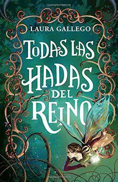 Todas las hadas del reino (Spanish Edition), Laura Gallego, 978-1101912515, 11/2/15
