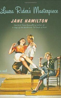 Laura Rider's Masterpiece by Jane Hamilton, http://www.amazon.com/dp/0446538957/ref=cm_sw_r_pi_dp_R6ffrb18CAHCQ