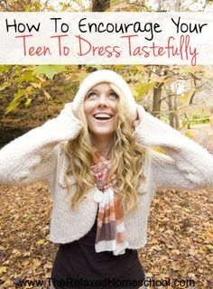 How To Encourage Your Teen To Dress Tastefully