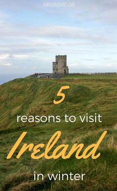 Reasons to embrace off-season travel in Ireland.
